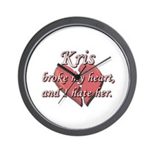 Kris broke my heart and I hate her Wall Clock