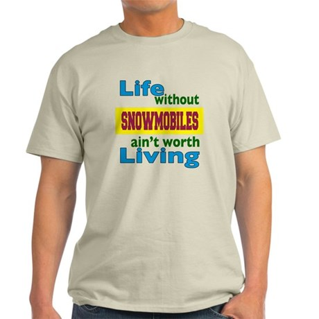 Life Without Snowmobiles Light T-Shirt