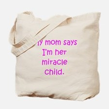 Mom Miracle Child Girl Tote Bag
