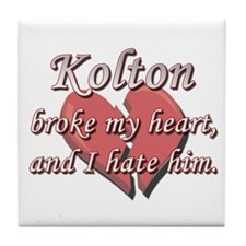 Kolton broke my heart and I hate him Tile Coaster