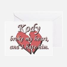 Kody broke my heart and I hate him Greeting Card