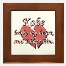 Kobe broke my heart and I hate him Framed Tile