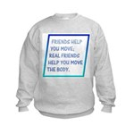Real friends help you move Kids Sweatshirt