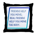 Real friends help you move Throw Pillow