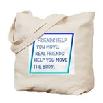 Real friends help you move Tote Bag