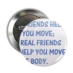 "Real friends help you move 2.25"" Button (10 pack)"
