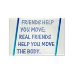 Real friends help you move Rectangle Magnet (100 p