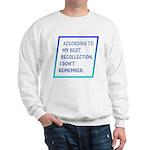 I Don't Remember Sweatshirt