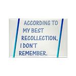 I Don't Remember Rectangle Magnet