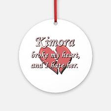 Kimora broke my heart and I hate her Ornament (Rou