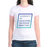 The Problem Doesn't Exist Jr. Ringer T-Shirt
