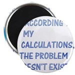 """The Problem Doesn't Exist 2.25"""" Magnet (10 pack)"""
