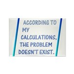 The Problem Doesn't Exist Rectangle Magnet