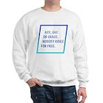 Nobody Rides For Free Sweatshirt