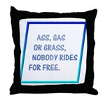 Nobody Rides For Free Throw Pillow
