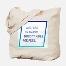 Nobody Rides For Free Tote Bag