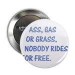 "Nobody Rides For Free 2.25"" Button (10 pack)"