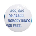 Nobody Rides For Free Ornament (Round)