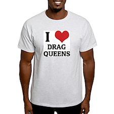 I Love Drag Queens Ash Grey T-Shirt