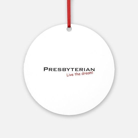 Presbyterian / Dream! Ornament (Round)