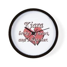 Kiara broke my heart and I hate her Wall Clock