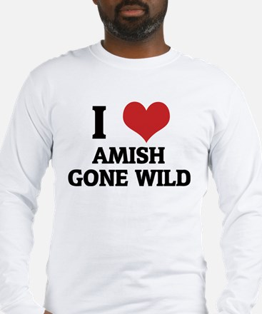 I Love Amish Gone Wild Long Sleeve T-Shirt