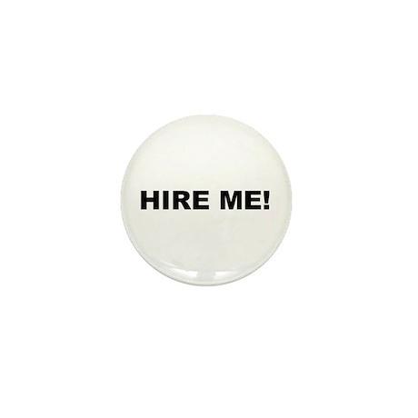 HIRE ME Mini Button