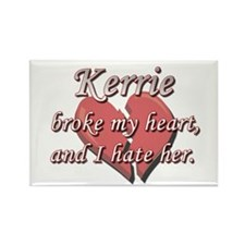 Kerrie broke my heart and I hate her Rectangle Mag