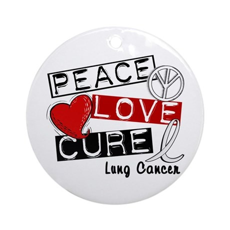 PEACE LOVE CURE Lung Cancer (L1) Ornament (Round)