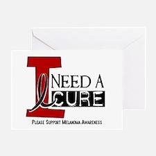 I Need A Cure MELANOMA Greeting Card