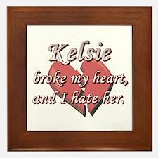 Kelsie broke my heart and I hate her Framed Tile