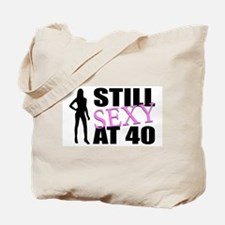 Still Sexy At 40 Years Old Tote Bag