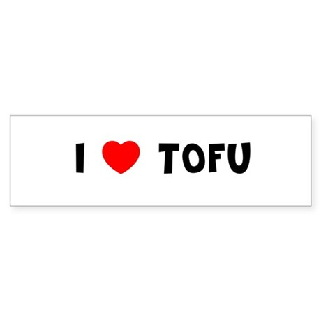 I LOVE TOFU Bumper Sticker