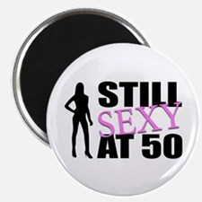 Still Sexy At 50 Years Old Magnet