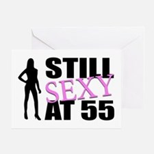 Still Sexy At 55 Years Old Greeting Card