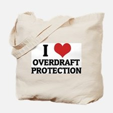 I Love Overdraft Protection Tote Bag