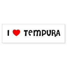 I LOVE TEMPURA Bumper Bumper Sticker
