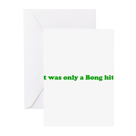 It Was Only A Bong Hit. Greeting Cards (Pk of 10)
