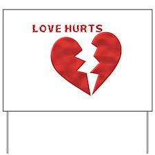 Love Hurts Yard Sign