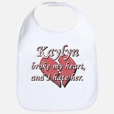 Kaylyn broke my heart and I hate her Bib
