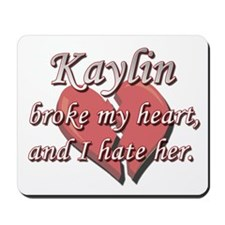 Kaylin broke my heart and I hate her Mousepad