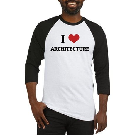 I Love Architecture Baseball Jersey