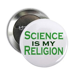 "Science is my Religion 2.25"" Button (10 pack)"