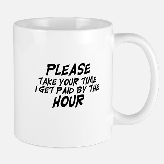 Take Your Time Mug
