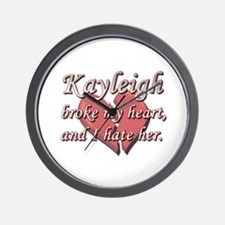 Kayleigh broke my heart and I hate her Wall Clock
