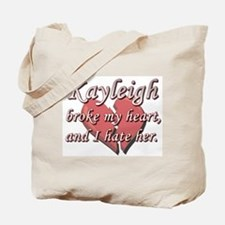 Kayleigh broke my heart and I hate her Tote Bag