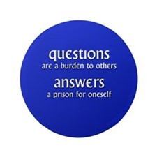 "Questions are a burden to oth 3.5"" Button"