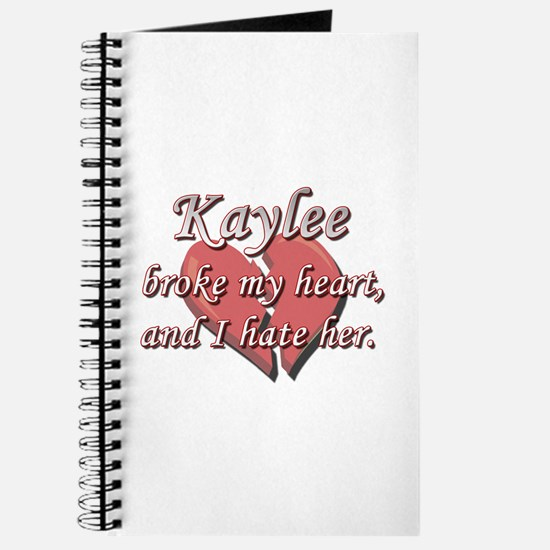 Kaylee broke my heart and I hate her Journal