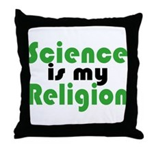 Science is my Religion Throw Pillow