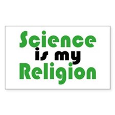 Science is my Religion Rectangle Decal